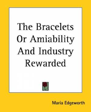 The Bracelets Or Amiability And Industry Rewarded