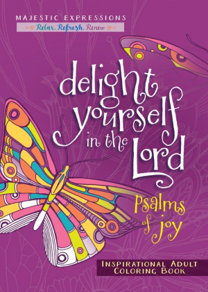 Delight Yourself in the Lord - Psalms of Joy