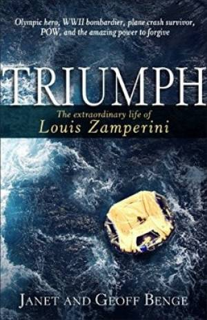 Triumph: The Extraordinary Life and Faith of Louis Zamperini