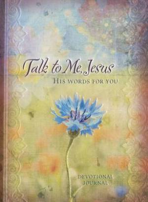 Journal: Talk to Me, Jesus - His Words for you Devotional Journal