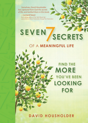 7 Secrets to a Meaningful Life