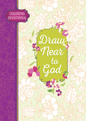 Adult Coloring Devotional: Draw Near to God
