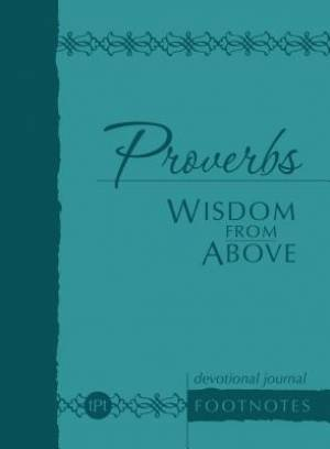 Journal: Proverbs: Wisdom from Above