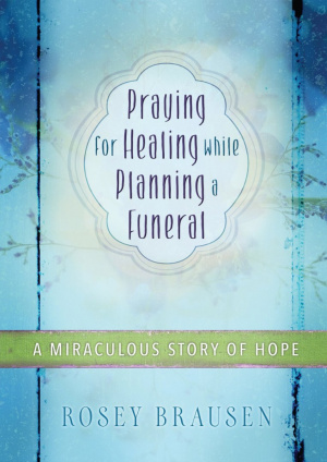 Praying for Healing While Planning a Funeral