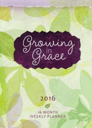 2016 Weekly Planner: Growing in Grace