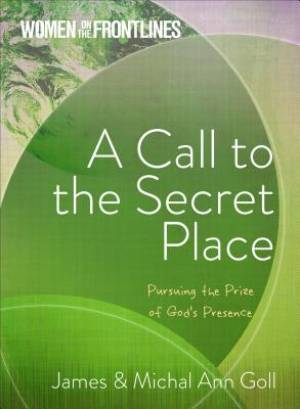 Women on the Frontlines: A Call to the Secret Place