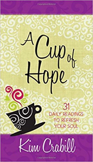 Cup of Hope, A: 31 Daily Readings to Refresh Your Soul