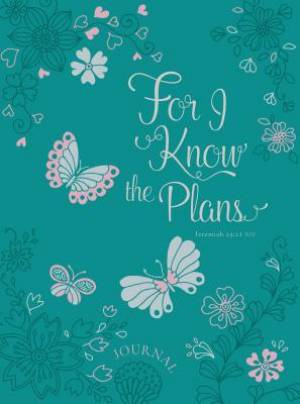 Journal: for I Know the Plans...