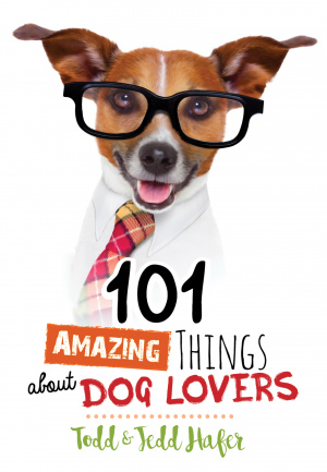 101 Amazing Things About Dog Lovers