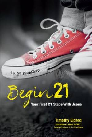 Begin 21: Your First 21 Steps with Jesus