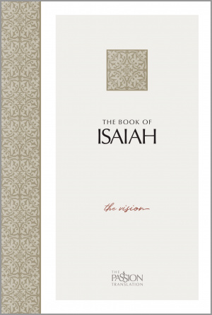 The Passion Translation The Book Of Isaiah