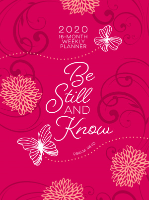 Be Still and Know (2020 Planner): 16-Month Weekly Planner (Ziparound)