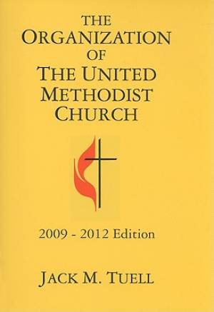 The Organization of the United Methodist Church 2009-2012 Edition