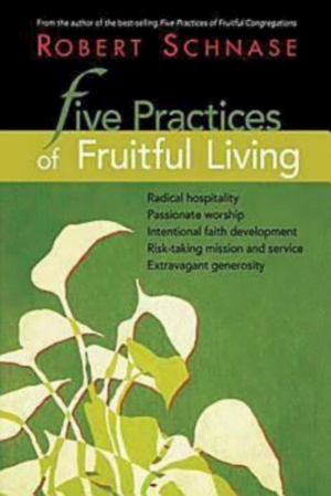 Five Practices of Fruitful Living