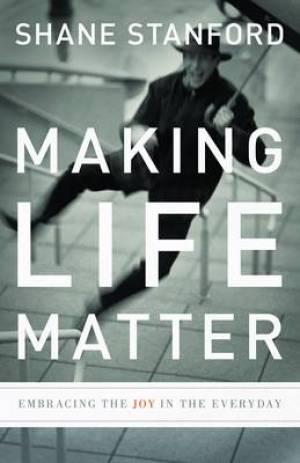 Making Life Matter