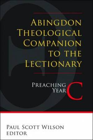 Abingdon Theological Companion to the Lectionary Preaching