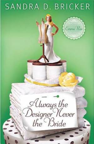 Always The Designer Never The Bride