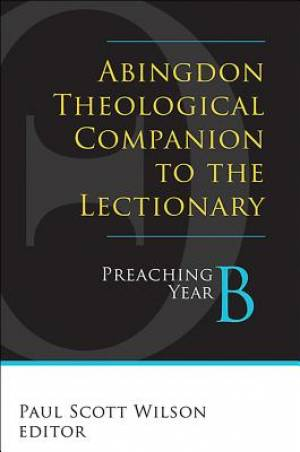Abingdon Theological Companion to the Lectionary (Year B)