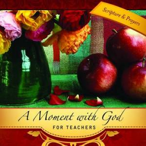 Moment With God For Teachers