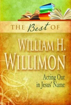 Best Of William H Willimon