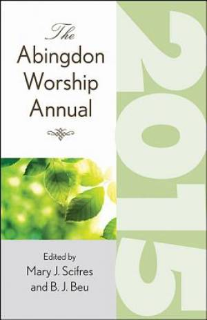 The Abingdon Worship Annual 2015