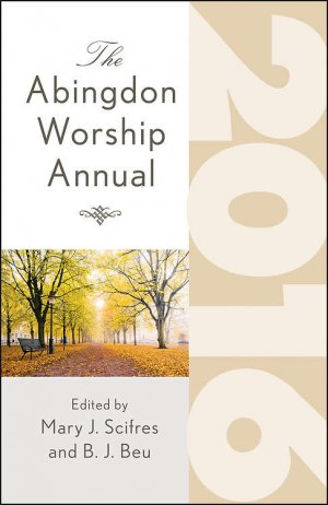 The Abingdon Worship Annual 2016