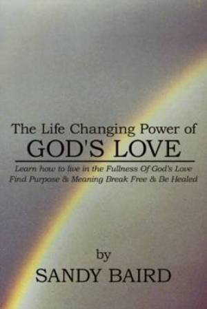 The Life Changing Power of God's Love