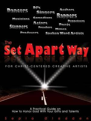 The Set Apart Way for Christ-Centered Creative Artists