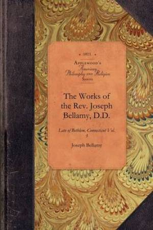 Works of REV Joseph Bellamy, D., Vol 3