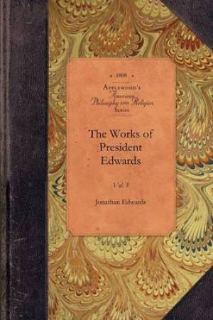 The Works of President Edwards, Vol 5