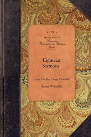 Eighteen Sermons by George Whitefield