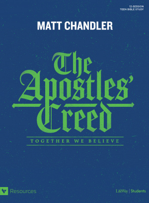 Apostle' Creed, The: Teen Bible Study