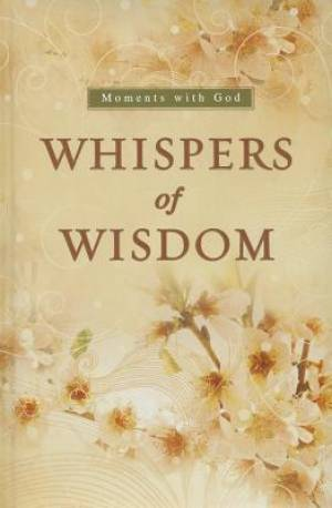 Whispers of Wisdom: Moments with God