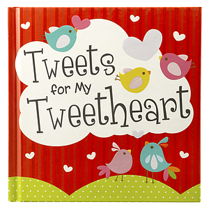 Tweets for my Tweetheart - Hardcover