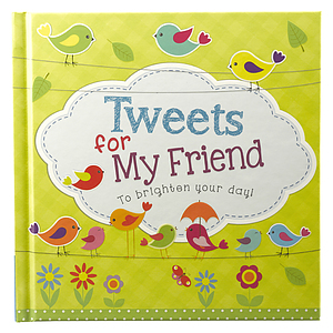 Tweets for My Friend - Hardcover