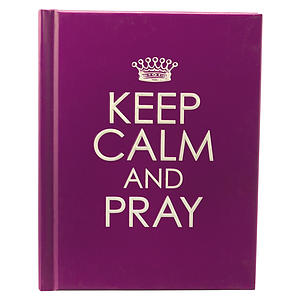 Keep Calm and Pray - Hardcover
