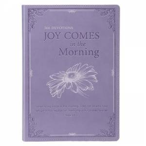 Joy Comes in the Morning: 366 Devotions