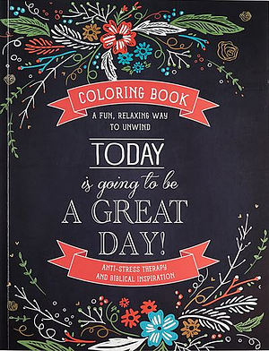 Today is Going to be a Great Day Colouring Book