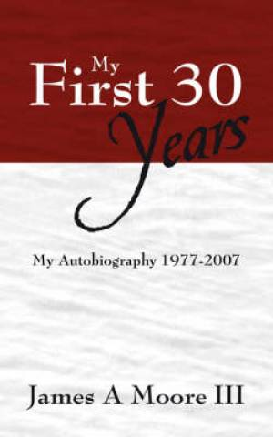 My First 30 Years