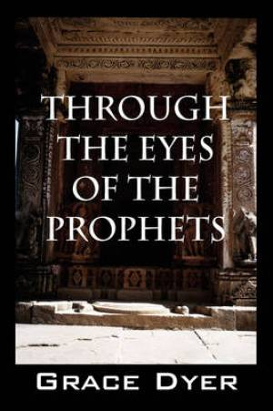 Through the Eyes of the Prophets