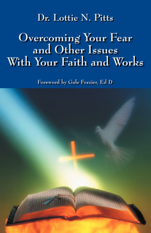 Overcoming Your Fear and Other Issues With Your Faith and Works
