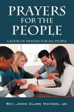 Prayers for the People:  A Book of Prayers for All People