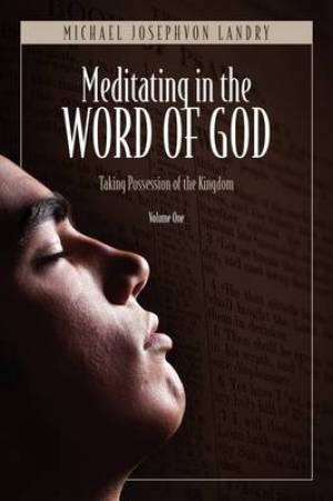 Meditating in the Word of God: Taking Possession of the Kingdom