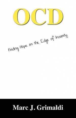 OCD:  Finding Hope on the Edge of Insanity