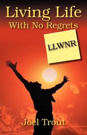 Living Life With No Regrets: LLWNR