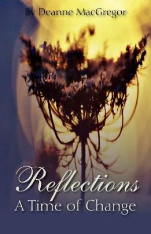 Reflections - A Time of Change