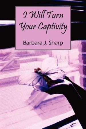 I Will Turn Your Captivity