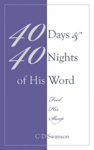 40 Days & 40 Nights of His Word:  Feed His Sheep