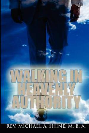 Walking in Heavenly Authority