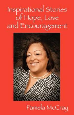 Inspirational Stories of Hope, Love and Encouragement